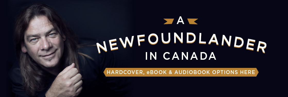 Alan Doyle 'A Newfoundlander in Canada' book available here!